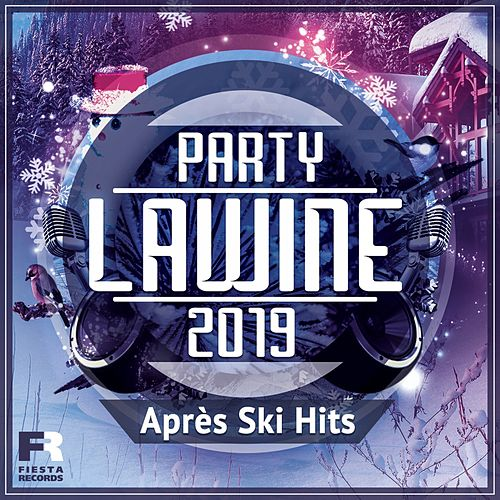 Party Lawine 2019 - Après Ski Hits von Various Artists