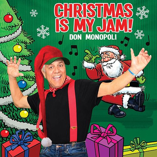 Christmas Is My Jam! by Don Monopoli