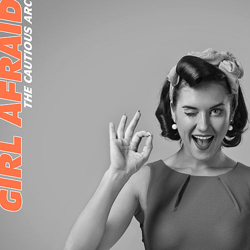 Girl Afraid - EP by The Cautious Arc