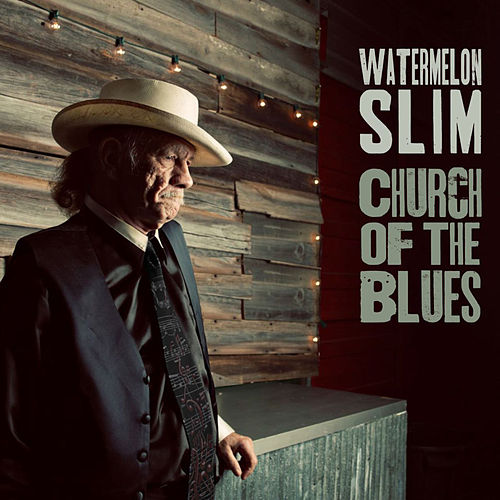 Church of the Blues by Watermelon Slim