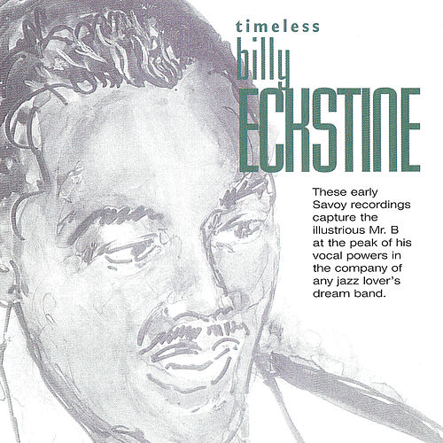 Timeless: Billy Eckstine by Billy Eckstine