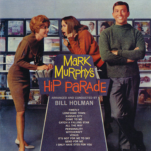 Mark Murphy's Hip Parade by Mark Murphy