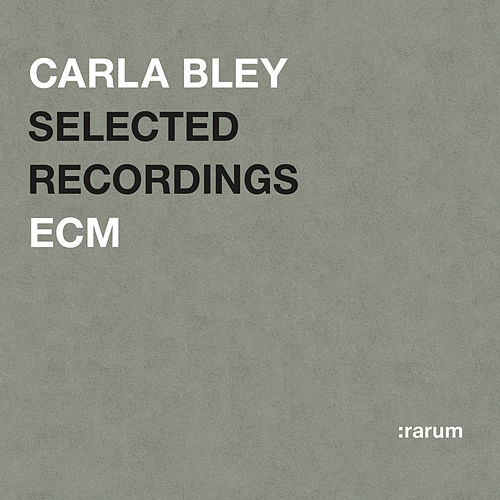 Selected Recordings by Carla Bley