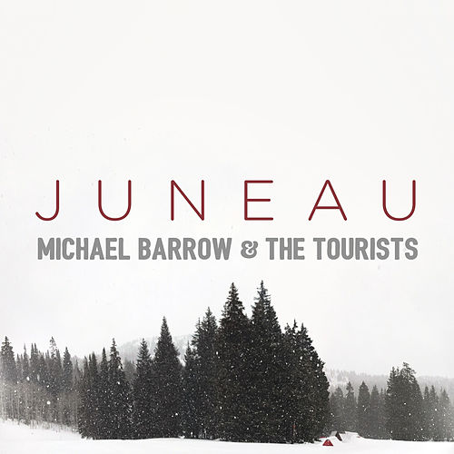 Juneau di Michael Barrow and The Tourists