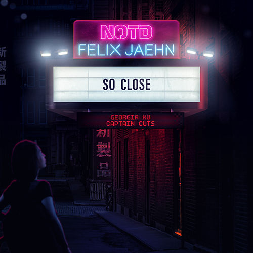 So Close (feat. Georgia Ku & Capitan Cuts) van NOTD & Felix Jaehn