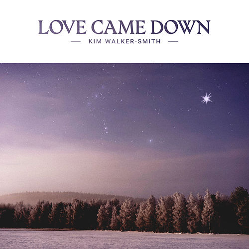 Love Came Down de Kim Walker-Smith