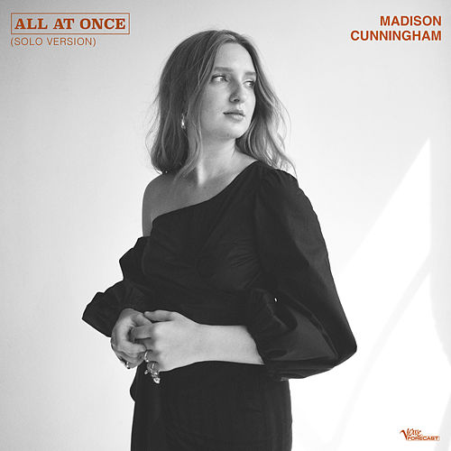 All At Once (Solo Version) by Madison Cunningham