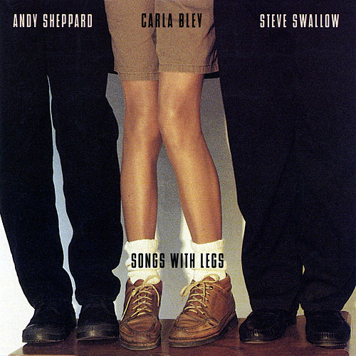 Songs With Legs (Live) de Carla Bley