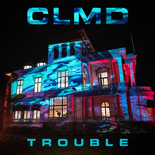 Trouble by CLMD