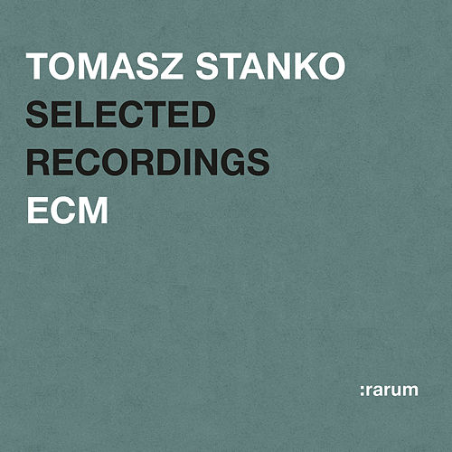 Selected Recordings by Tomasz Stanko