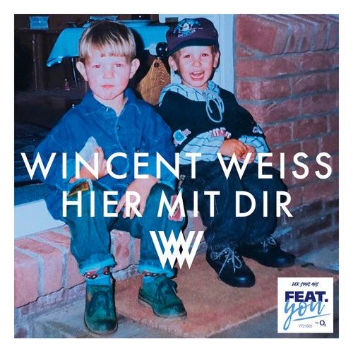 Hier mit dir von Wincent Weiss