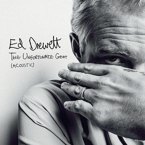The Unfortunate Gent (Acoustic) von Ed Drewett