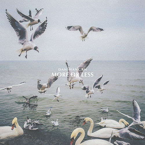 More Or Less by Dan Mangan + Blacksmith