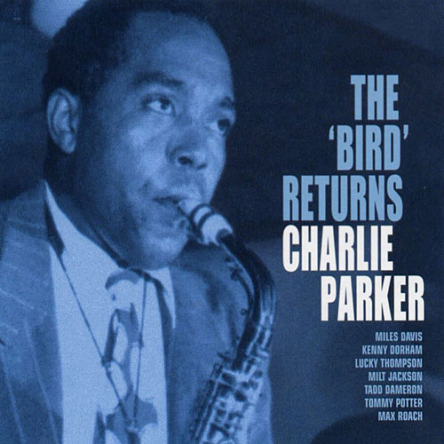 The Bird Returns (Live) by Charlie Parker