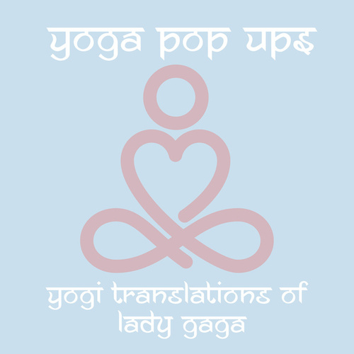 Yogi Translations of Lady Gaga de Yoga Pop Ups