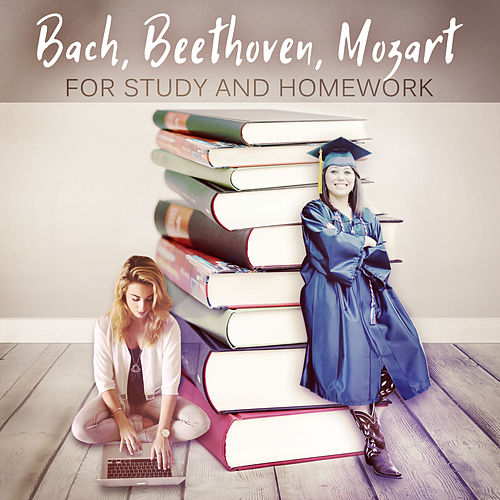 Bach, Beethoven, Mozart for Study and Homework: Exam Study Music for Deep Focus and Better Concentration, Relaxing Classical Songs von Brain Power Collective