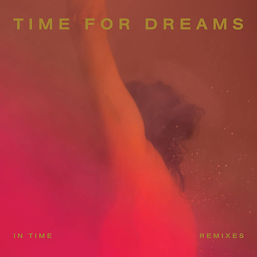 In Time Remixes de Time For Dreams