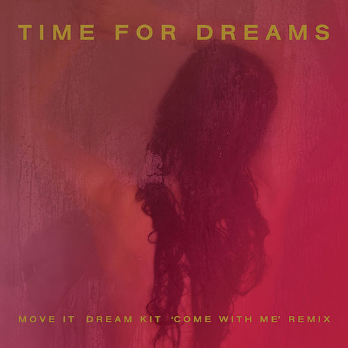 Move It (Dream Kit 'Come With Me' Remix) de Time For Dreams