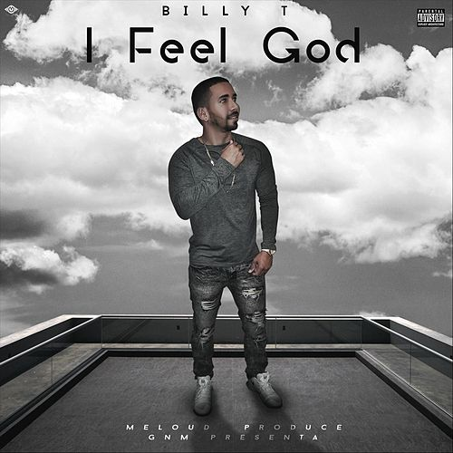 I Feel God by Billy T