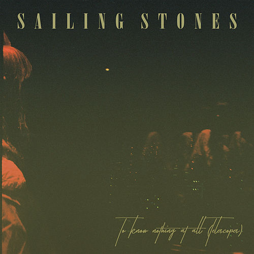 To Know Nothing at All (Telescopes) by Sailing Stones