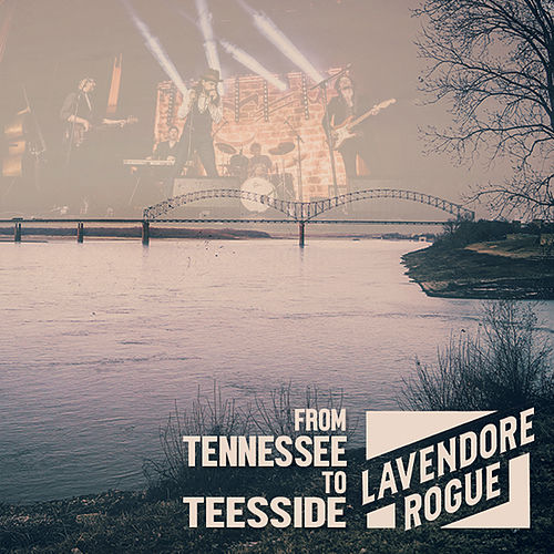 From Tennessee to Teesside by LaVendore Rogue