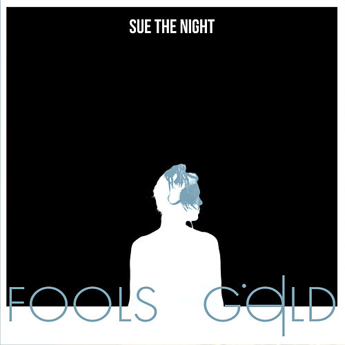 Fool's Gold van Sue the Night
