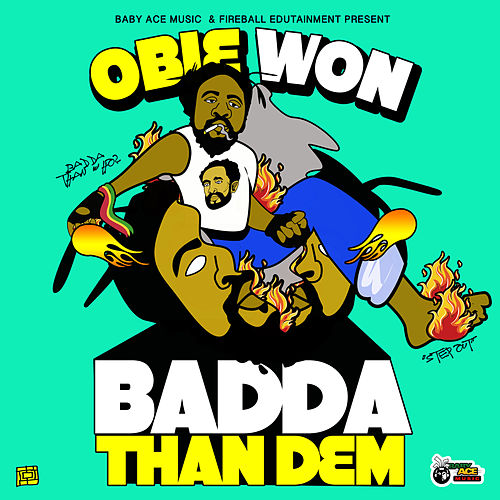 Badda Than Dem by Obie Won