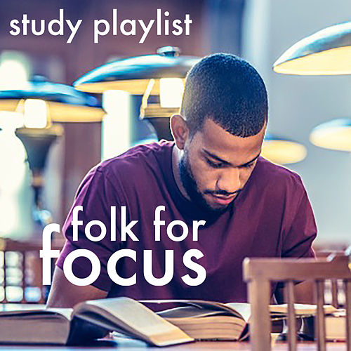 Folk For Focus: Study Playlist by Various Artists
