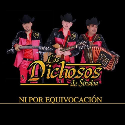 Ni por Equivocación de Los Dichosos De Sinaloa