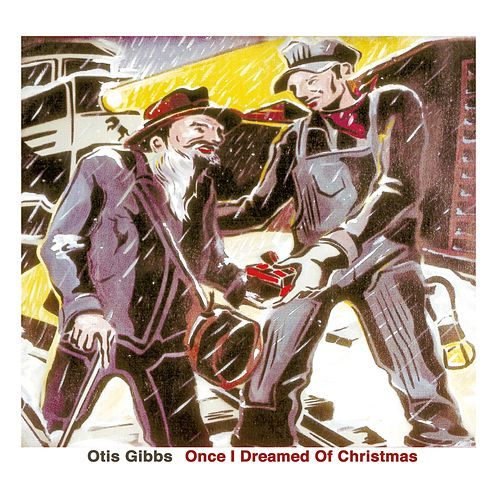 Once I Dreamed of Christmas by Otis Gibbs