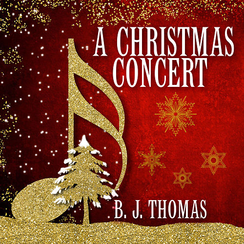 A Christmas Concert von B.J. Thomas