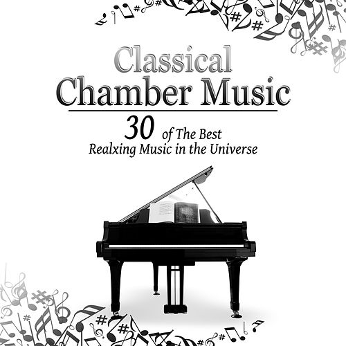 Classical Chamber Music - 30 of The Best Realxing    von