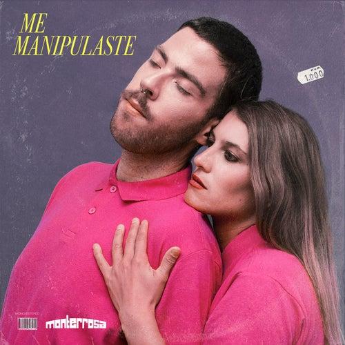 Me Manipulaste by Monterrosa