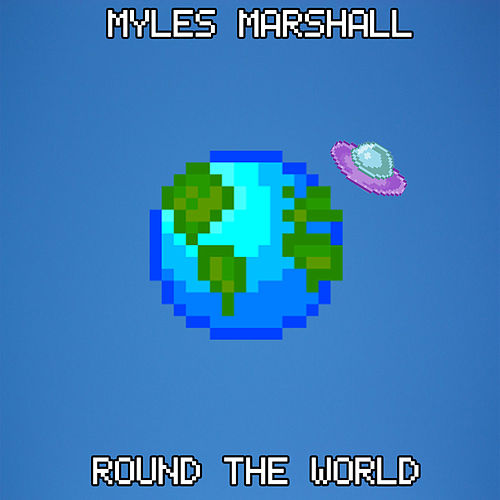 Round The World de Myles Marshall