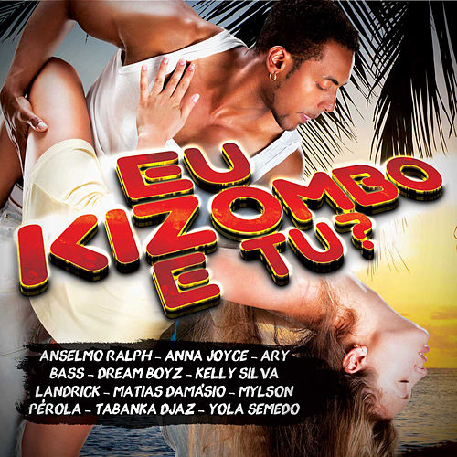 Eu Kizombo e Tu? by Various Artists