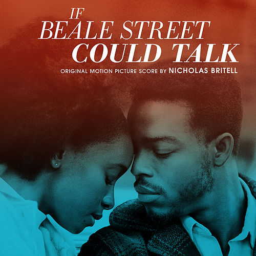 If Beale Street Could Talk (Original Motion Picture Score) by Nicholas Britell