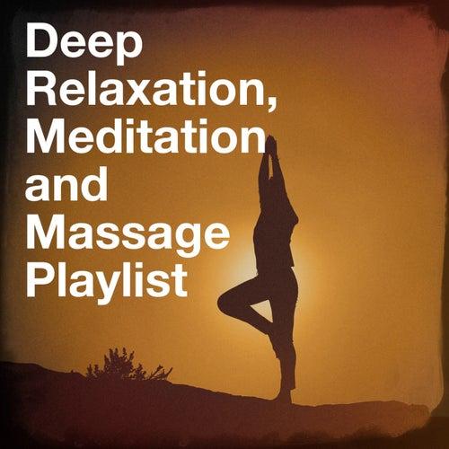 Deep Relaxation, Meditation and Massage Playlist von Various Artists
