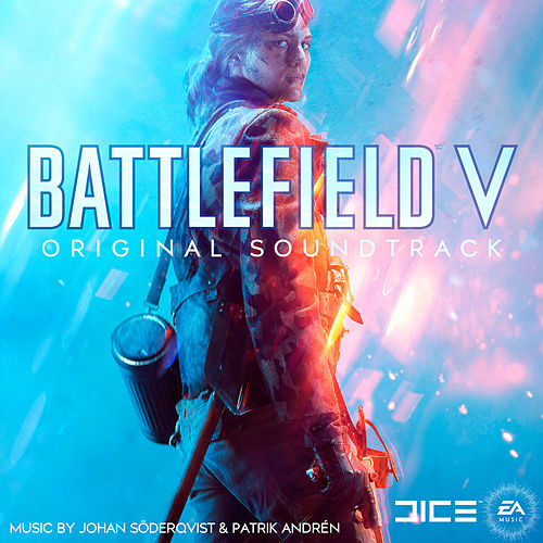 Battlefield V (Original Soundtrack) by Johan Söderqvist