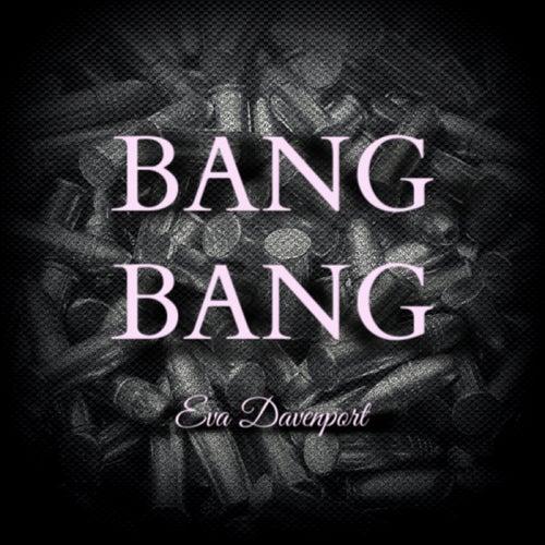 Bang Bang by Eva Davenport