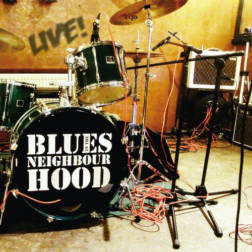 Live de Blues In The Neighbourhood