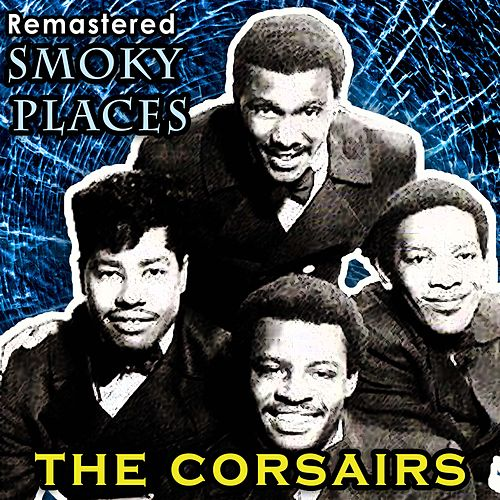 Smoky Places by The Corsairs