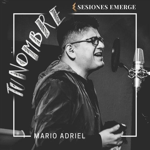Tu Nombre - Sesiones Emerge by Mario Adriel