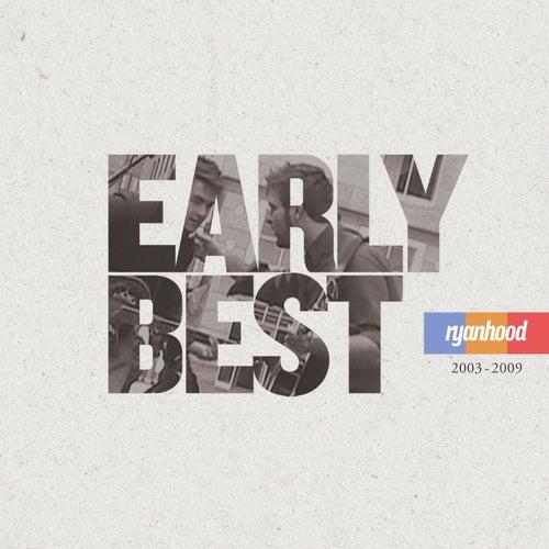 Early Best (2003-2009) de Ryanhood