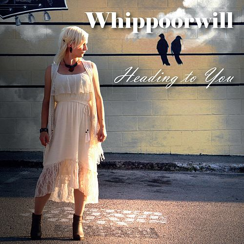 Heading to You by Whippoorwill