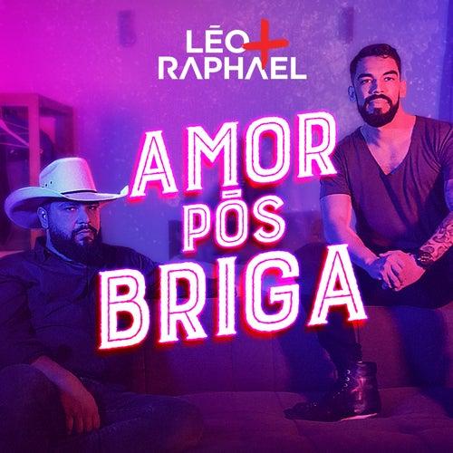 Amor Pós Briga de Léo & Raphael