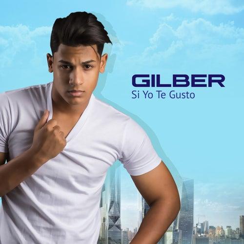 Si Yo Te Gusto by Gilber