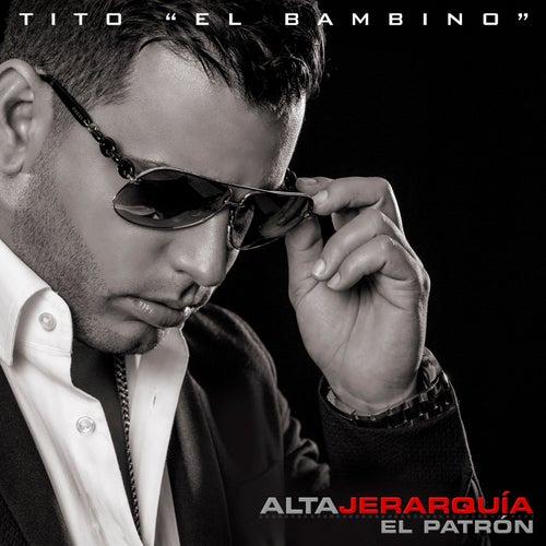 Alta Jerarquia: El Patron de Tito