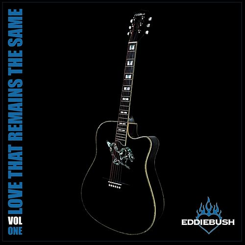 Love That Remains the Same, Vol. 1 de Eddie Bush