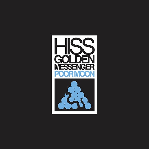 Poor Moon (Remastered) by Hiss Golden Messenger