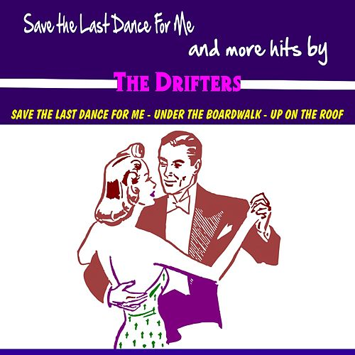 Save the Last Dance for Me and More Hits de The Drifters